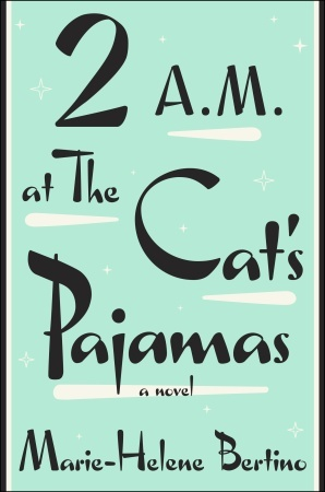 2 AM at The Cat's Pajamas by Marie-Helene Bartino
