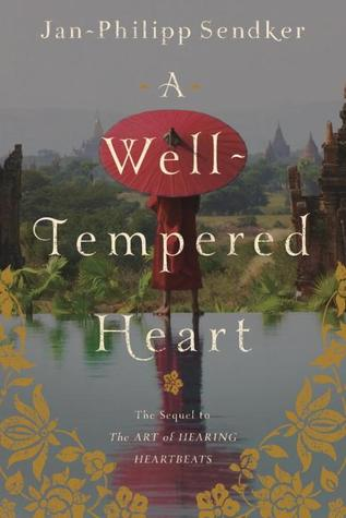 A Well Tempered Heart by Jan-Philipp Sendker