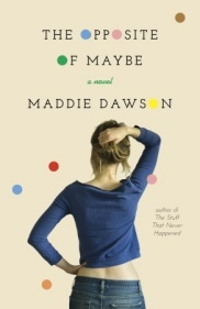 Opposite of Maybe by Maddie Dawson