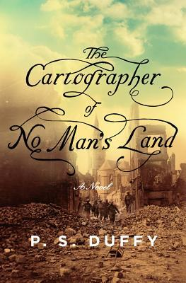 The Cartographer of No Mans Land by PS Duffy