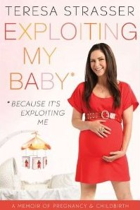 Exploiting My Baby by Teresa Strasser