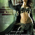 Killing Rites (Book 4, Black Sun's Daughter Series) by M.L. N Hanover
