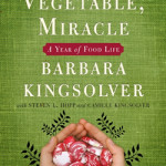 Animal Vegetable Miracle by Barbara Kingsolver