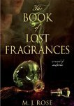 Book of Lost Fragrances by MJ Rose