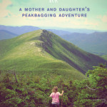 Up A Mother and Daughter's Peakbagging Adventure by Patricia Ellis