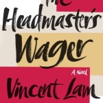 Headmaster's Wager by Vincent Lam