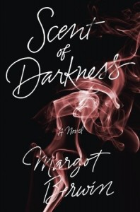 Scent of Darkness by Margot Berwin