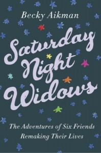 Saturday Night Widows by Becky Aikman