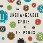 Unchangeable Spots of Leopards by Kristopher Jansma