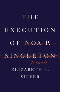 Execution of Noa P Singleton by Elizabeth Silver