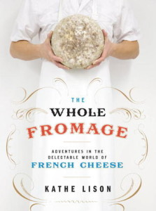The Whole Fromage by Kathe Lison
