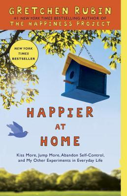 Happier at Home by Gretchin Rubin
