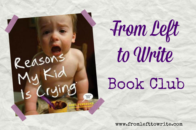 Reasons My Kid Is Crying From Left to Write Book Club Discussion