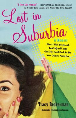 Lost in Suburbia by Tracy Beckerman