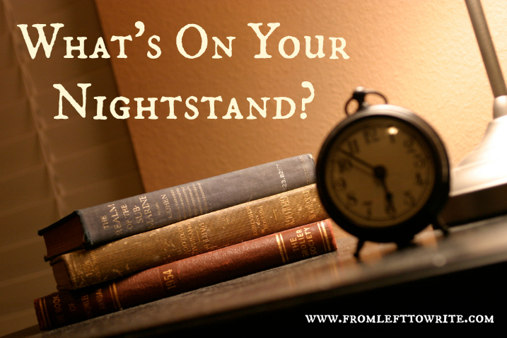 What's On Your Nightstand-From Left to Write
