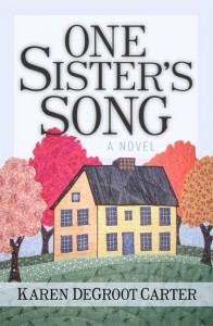 One Sister's Song by Karen DeGroot Carter