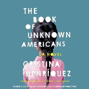 The Book of Unknown Americans by Cristina Henriquez audiobooks