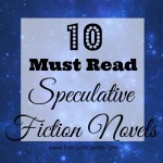 10 Must Read Speculative Fiction Novels via From Left to Write