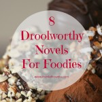 8 Droolworthy Novels For Foodies via From Left to Write