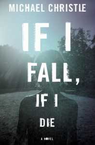 If I Fall If I Die by Michael Christie