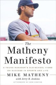 The Matheny Manifesto by Mike Matheny