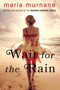 Wait for the Rain by Maria Murnane