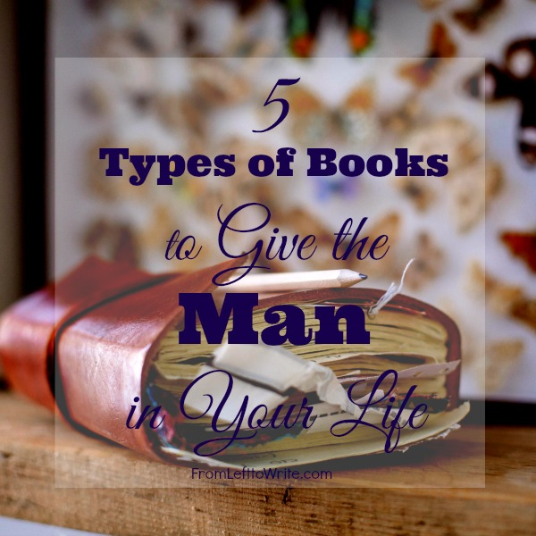5 Types of Books to Give Your Man