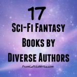 17 Sci-Fi Fantasy Books by Diverse Authors via From Left to Write