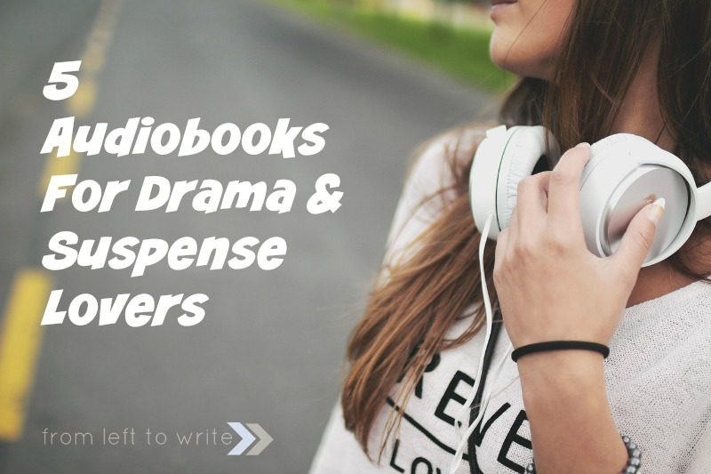 5 Audiobooks for Drama and Suspense Lovers