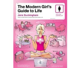 Modern Girls Guide to Life Revised by Jane Buckingham
